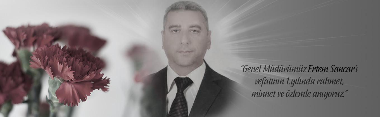 Genel Müdürümüz Ertem Sancar'ı vefatının 1.yılında rahmet, minnet ve özlemle anıyoruz.